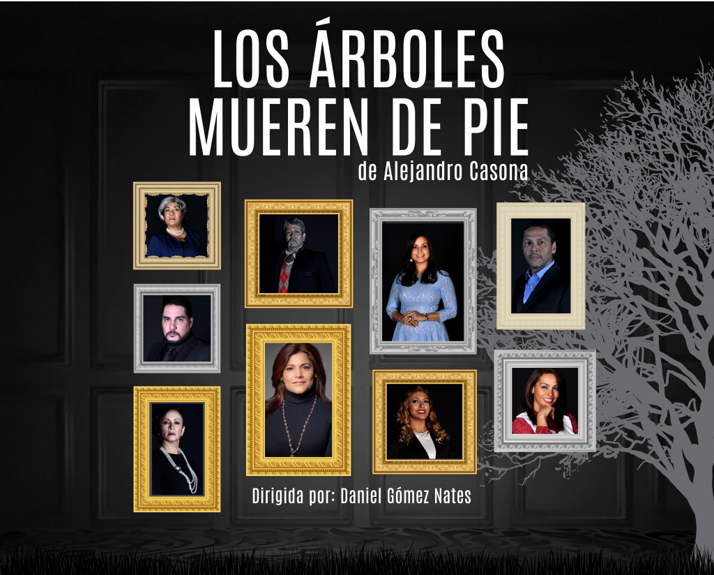 """""""Los árboles mueren de pie"""" en el Teatro Nacional"""