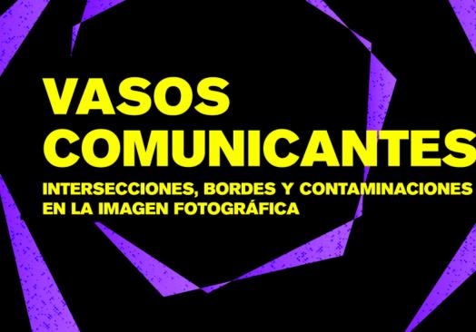 """Exposición """"Vasos Comunicantes"""""""